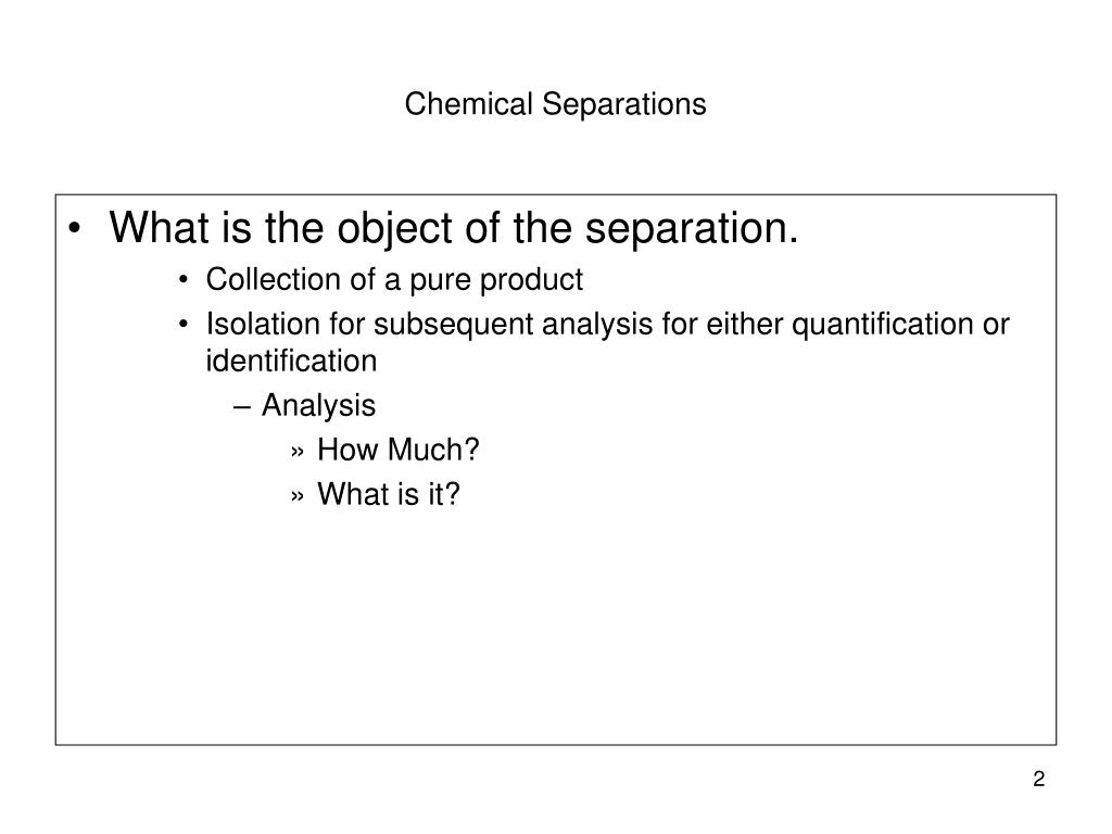 What is the object of the separation.