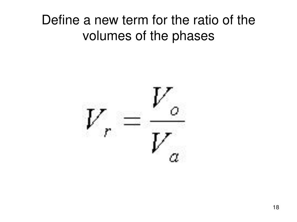 Define a new term for the ratio of the volumes of the phases
