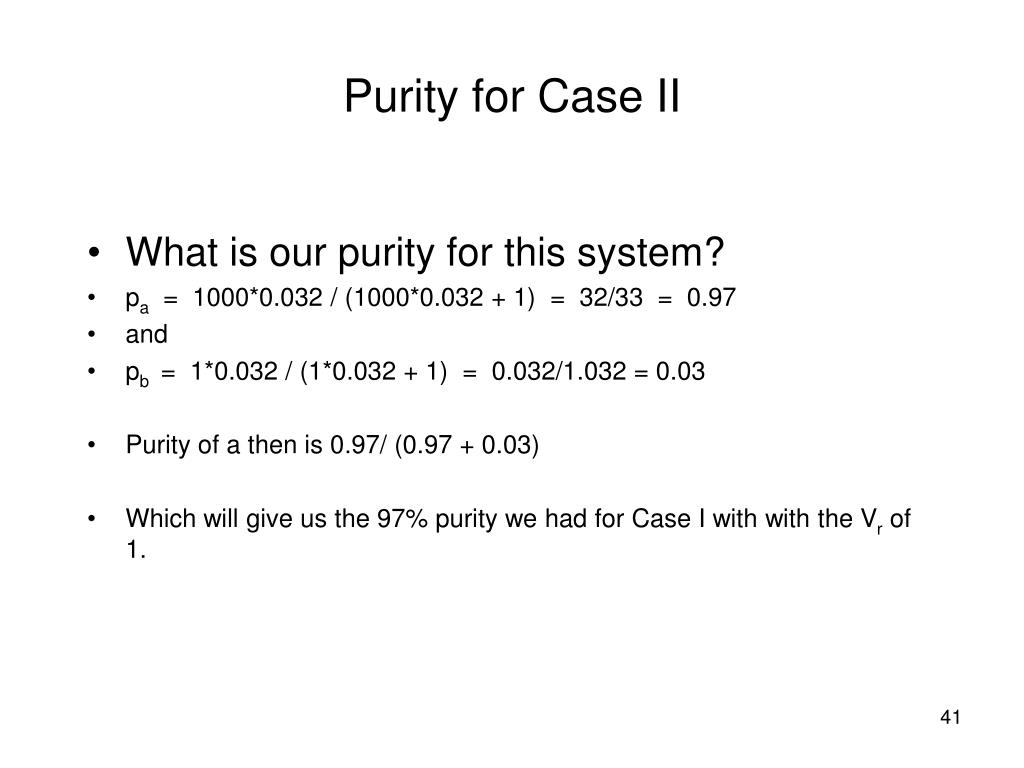 What is our purity for this system?