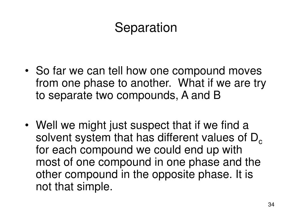 So far we can tell how one compound moves from one phase to another.  What if we are try to separate two compounds, A and B