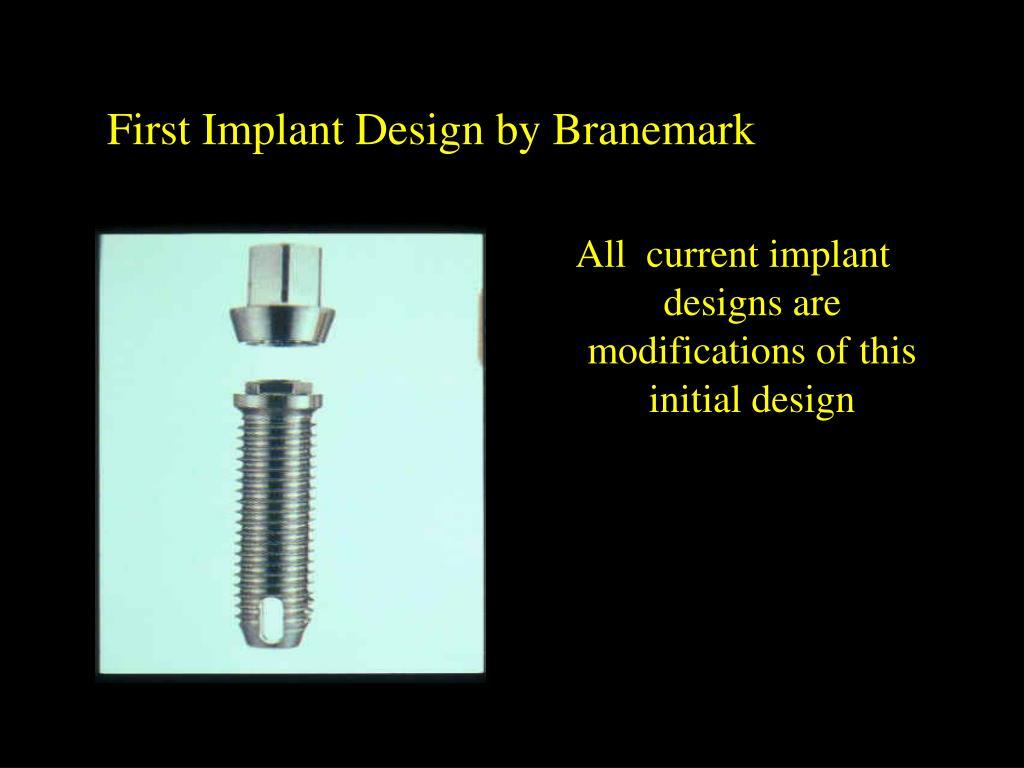 First Implant Design by Branemark