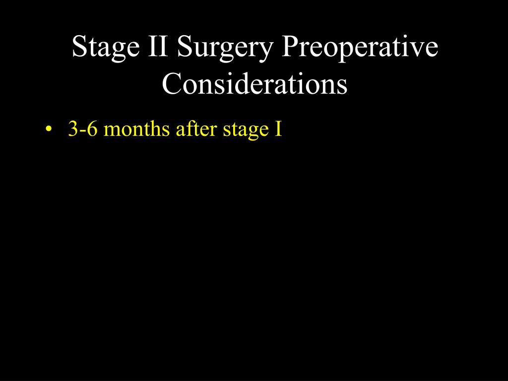 Stage II Surgery Preoperative Considerations