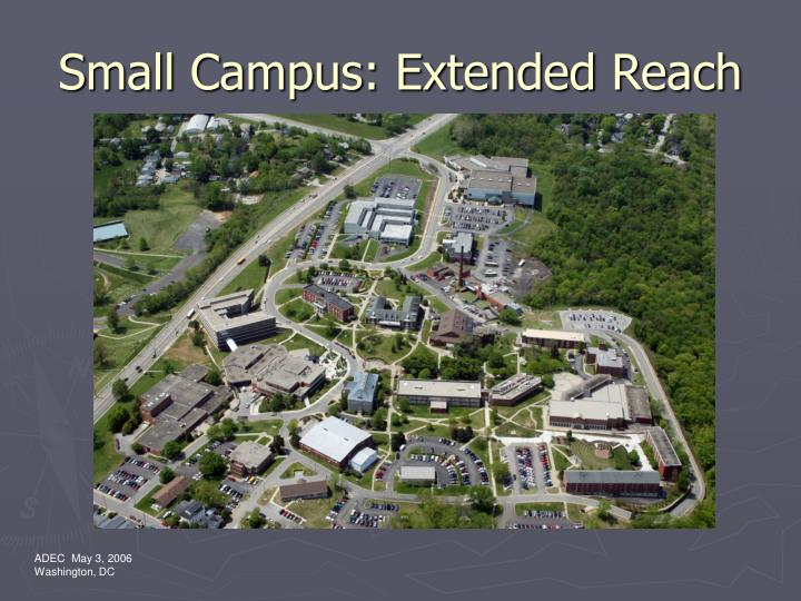 Small campus extended reach