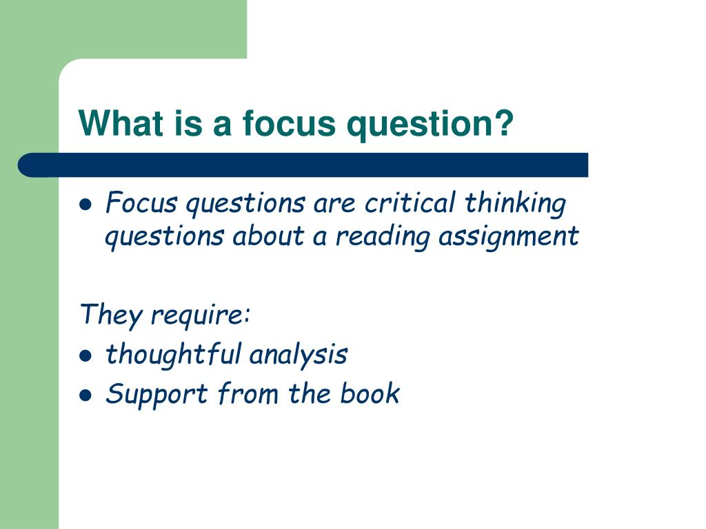 What is a focus question?