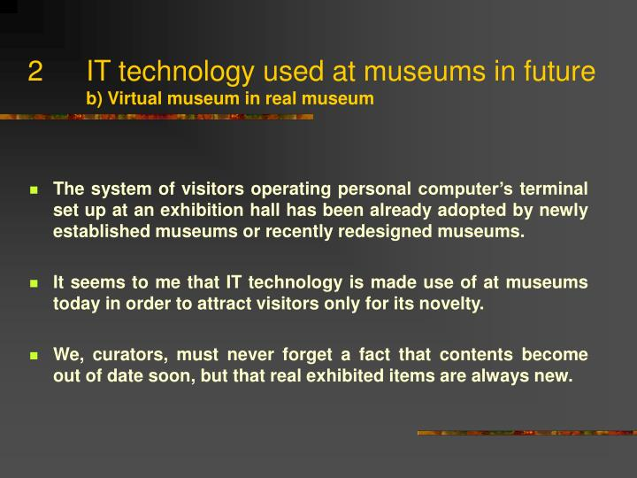 IT technology used at museums in future