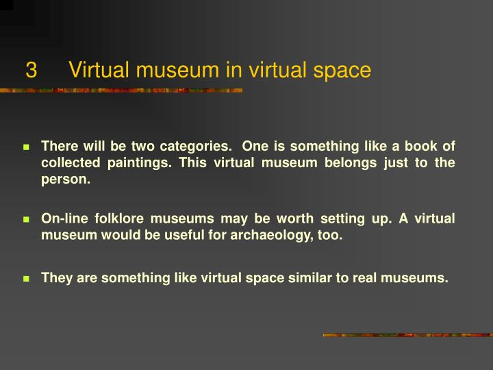 3     Virtual museum in virtual space