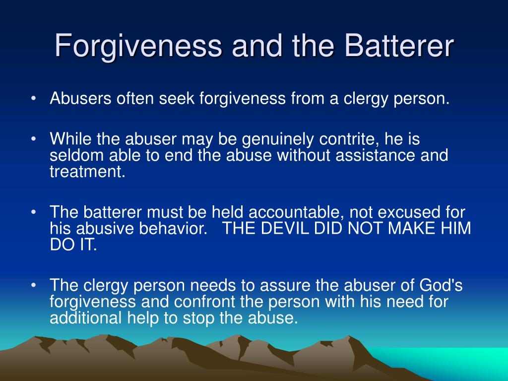 Forgiveness and the Batterer