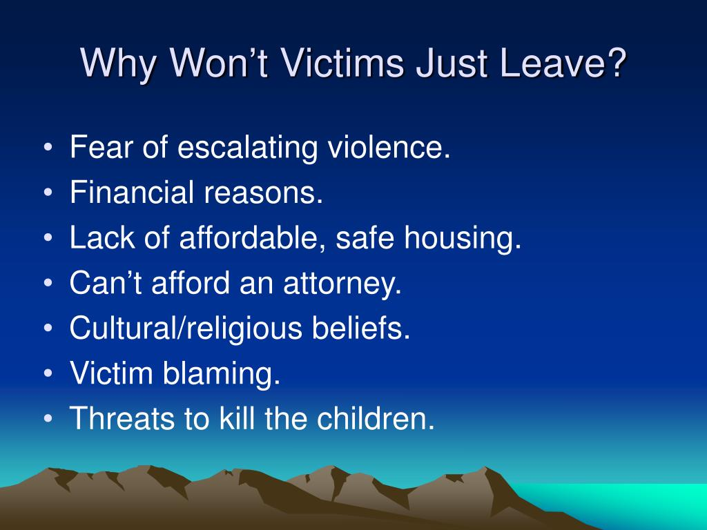 Why Won't Victims Just Leave?
