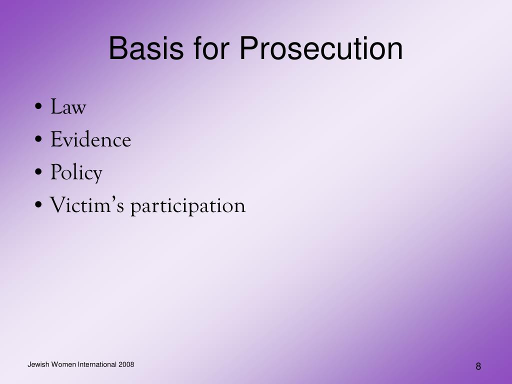 Basis for Prosecution