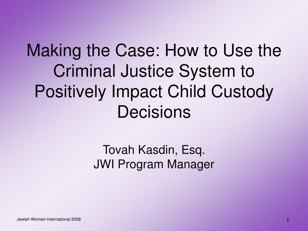 Making the Case: How to Use the Criminal Justice System to Positively Impact Child Custody Decisions