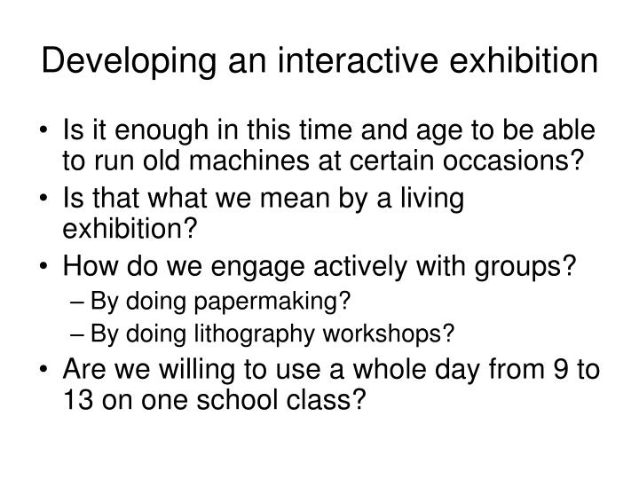 Developing an interactive exhibition