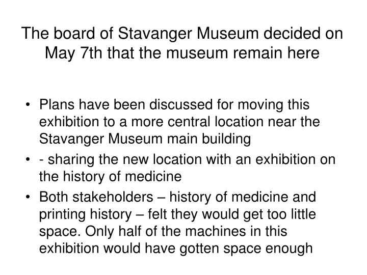 The board of Stavanger Museum decided on May 7th that the museum remain here
