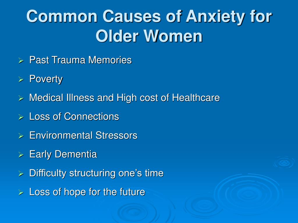 Common Causes of Anxiety for Older Women