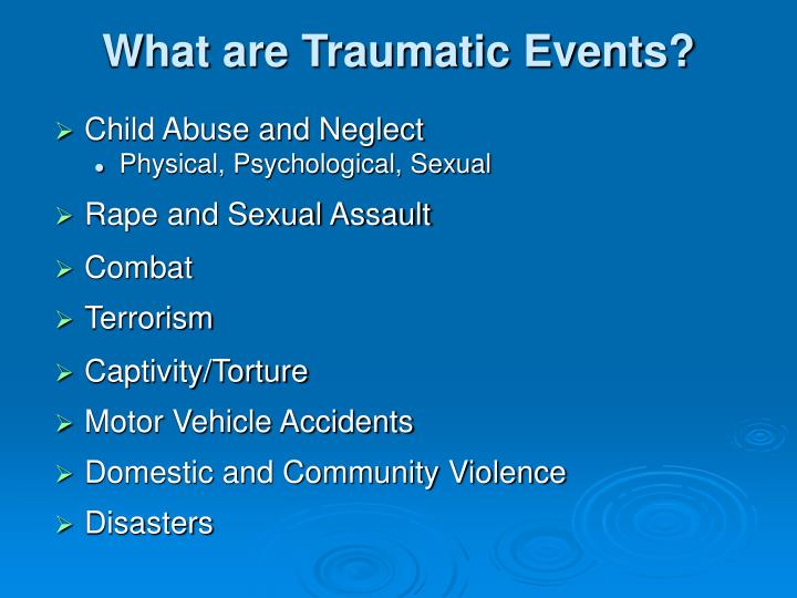 What are traumatic events