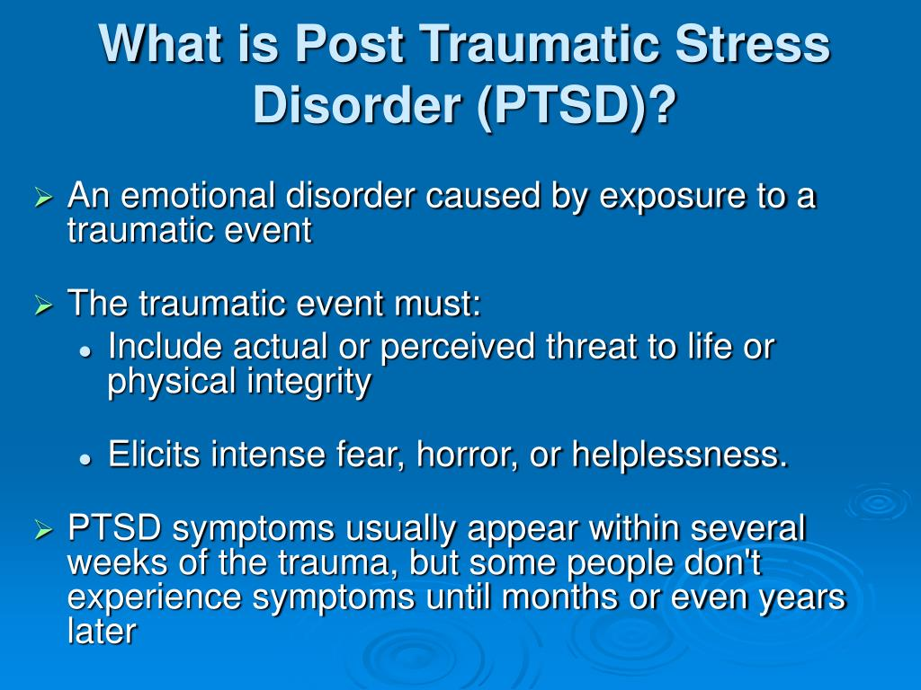 What is Post Traumatic Stress Disorder (PTSD)?