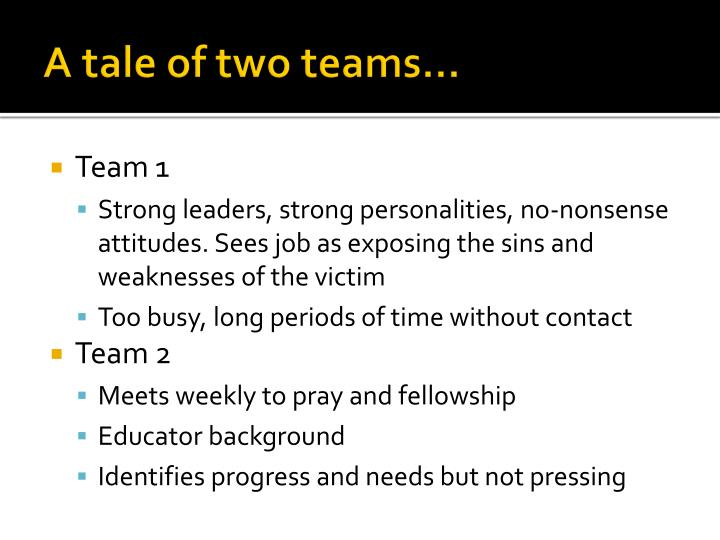 A tale of two teams…