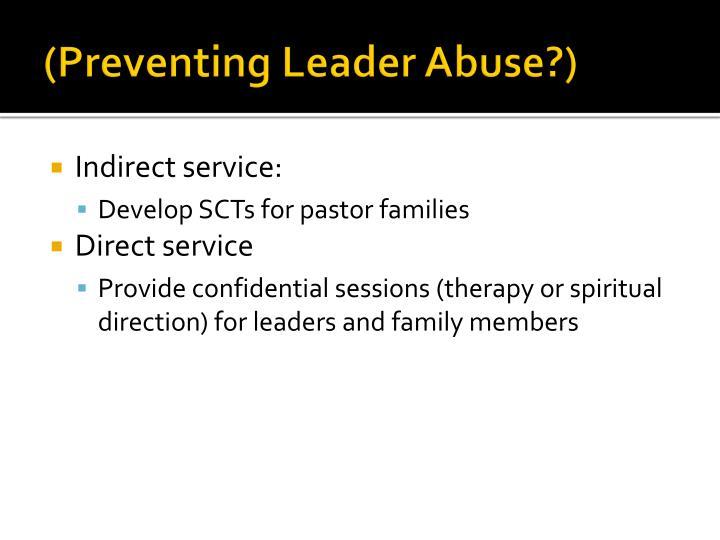 (Preventing Leader Abuse?)