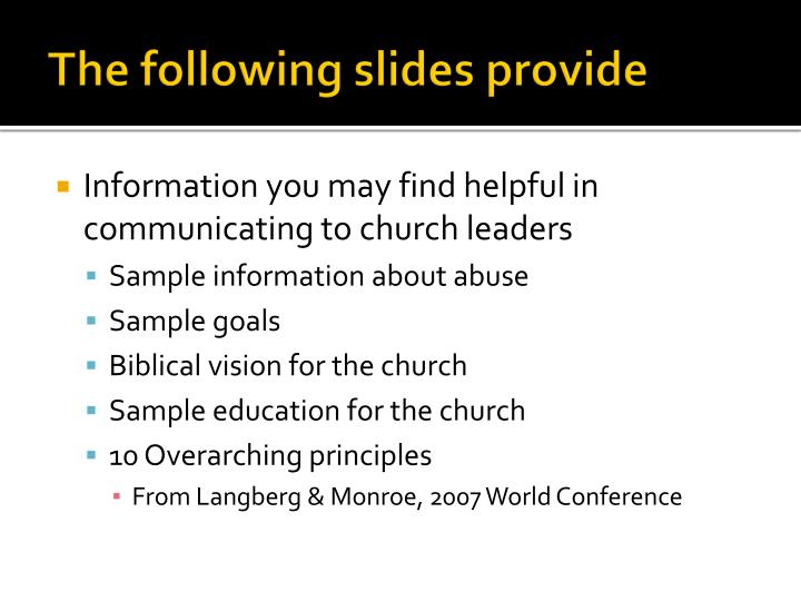 The following slides provide
