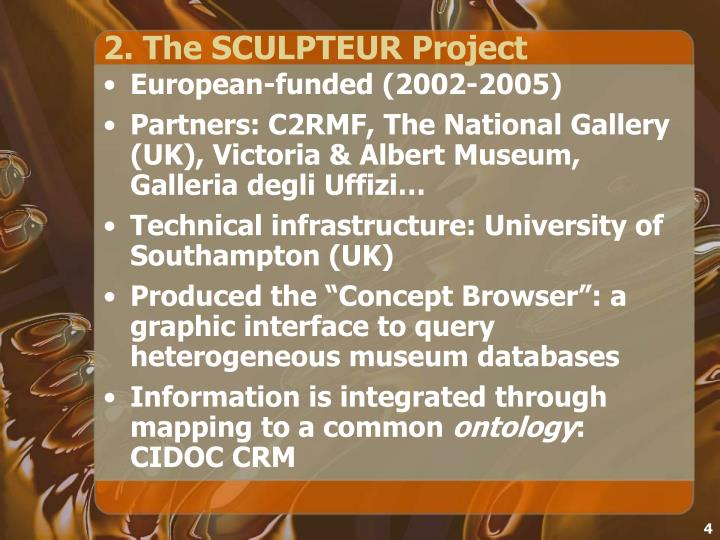 2. The SCULPTEUR Project
