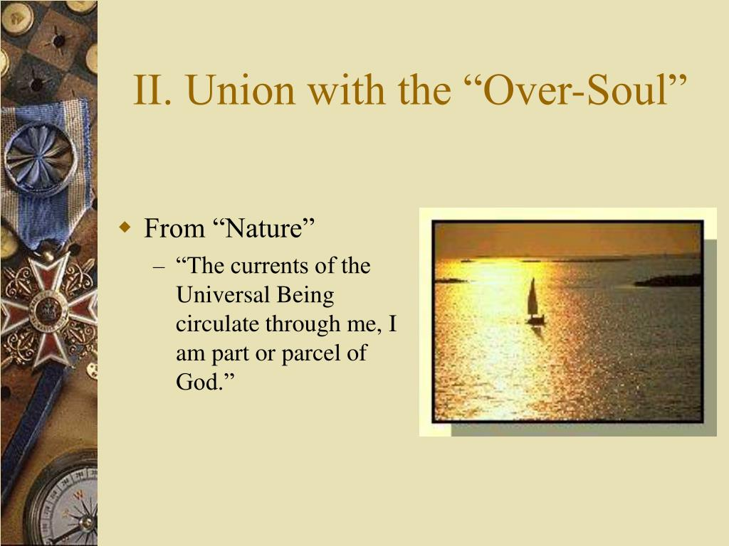 "II. Union with the ""Over-Soul"""