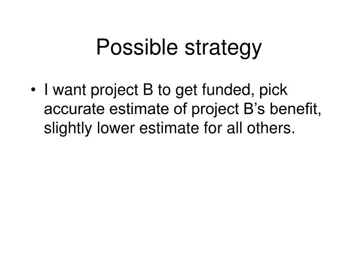 Possible strategy