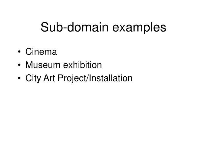 Sub-domain examples