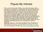 piques my interest