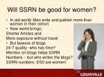 will ssrn be good for women