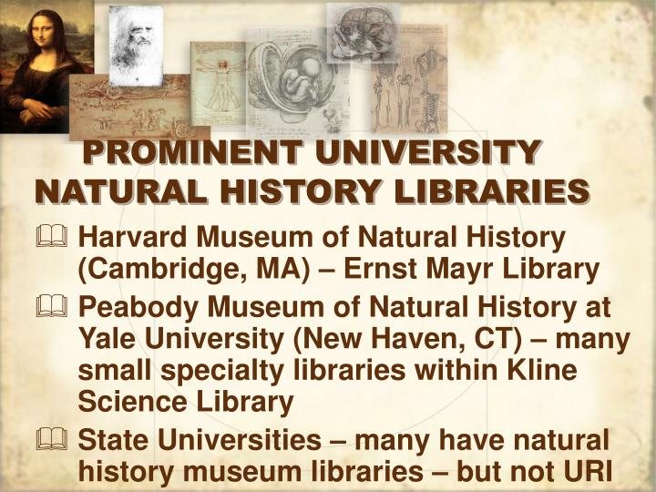 PROMINENT UNIVERSITY NATURAL HISTORY LIBRARIES