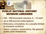 public natural history museum libraries