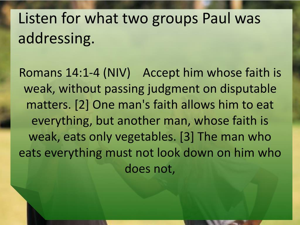 Listen for what two groups Paul was addressing.
