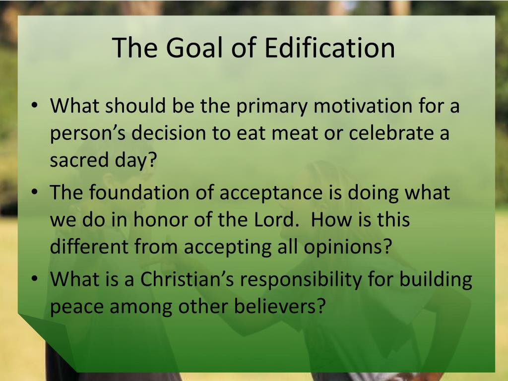 The Goal of Edification