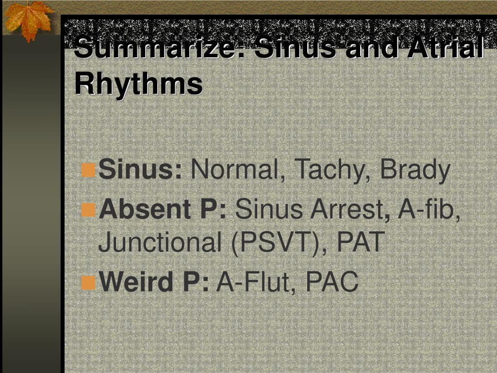 Summarize: Sinus and Atrial Rhythms