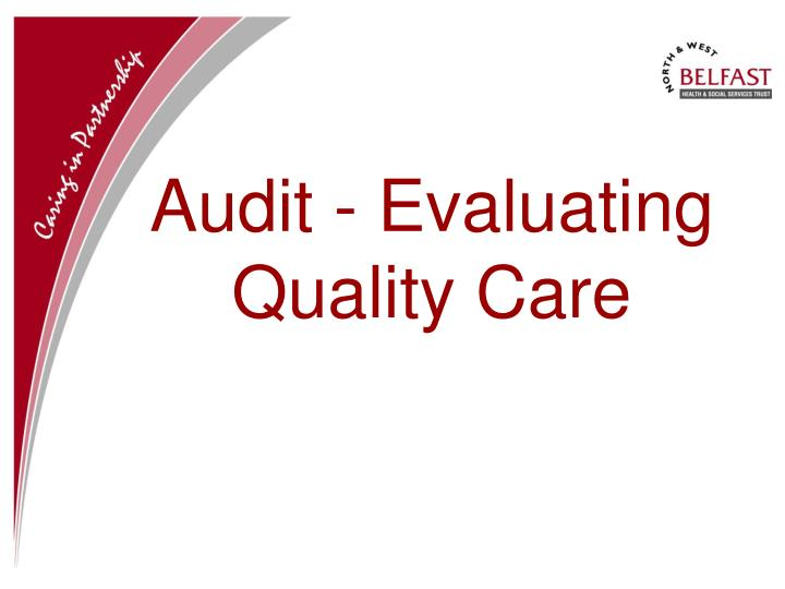 Audit evaluating quality care