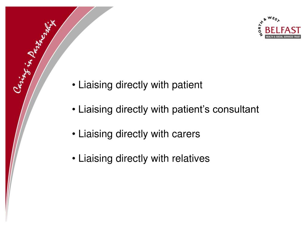Liaising directly with patient