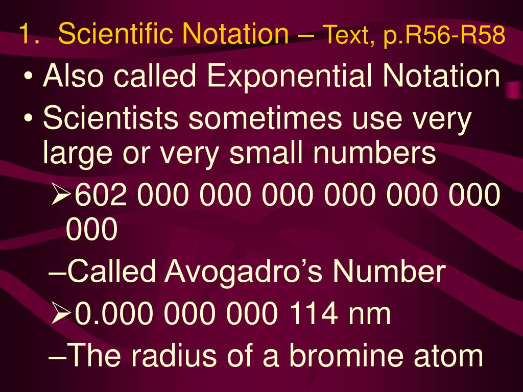 1.  Scientific Notation –