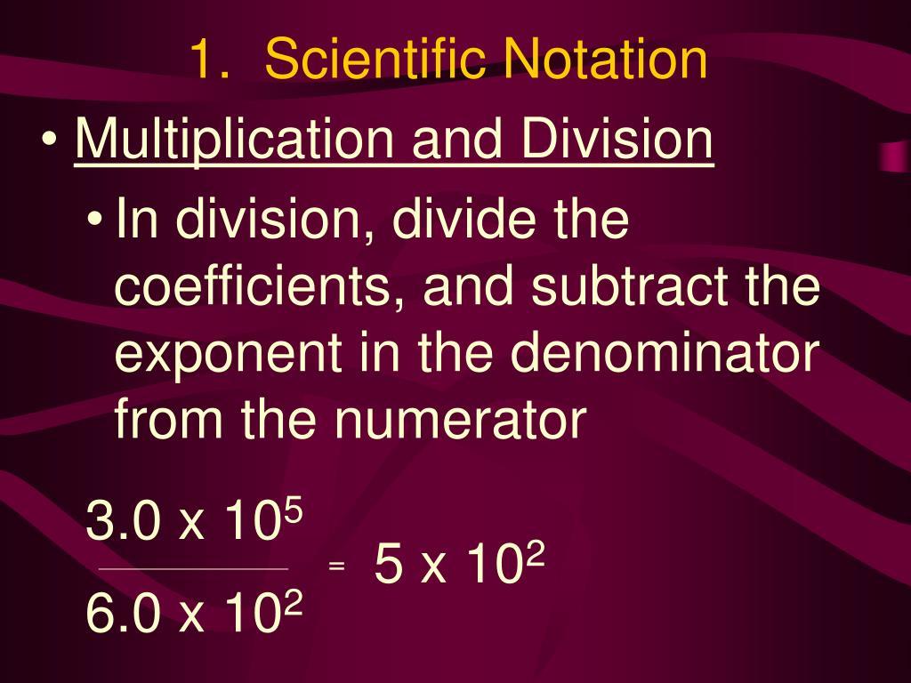1.  Scientific Notation