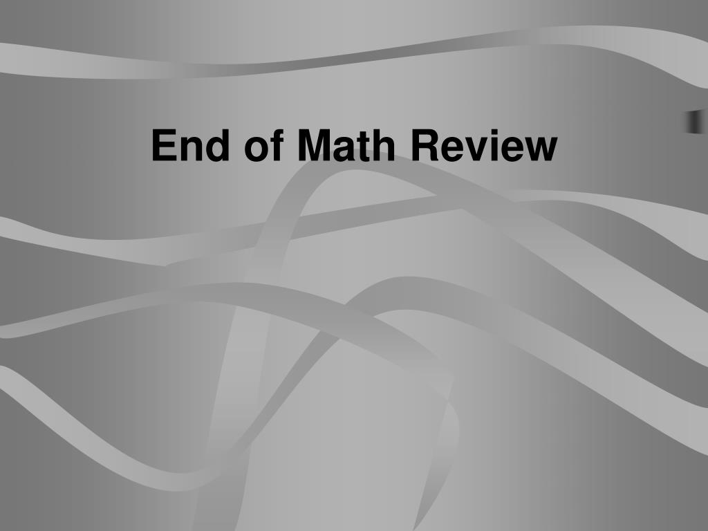 End of Math Review