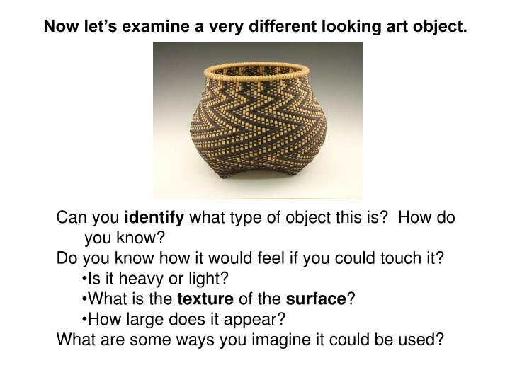 Now let's examine a very different looking art object.