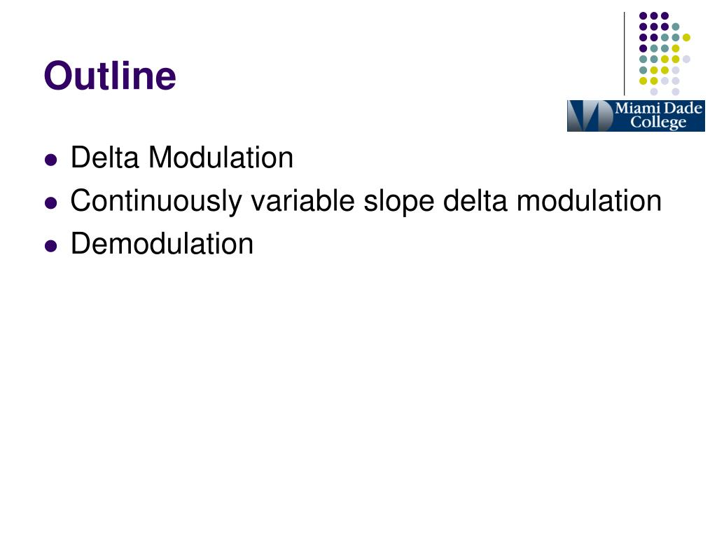 continuously variable slope delta modulator A: pulse code modulation (pcm) and continuously variable slope delta (cvsd) modulation.