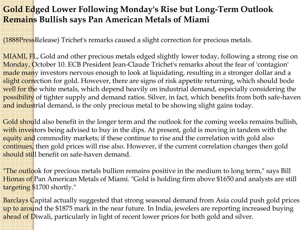 Gold Edged Lower Following Monday's Rise but Long-Term Outlook Remains Bullish says Pan American Metals of Miami