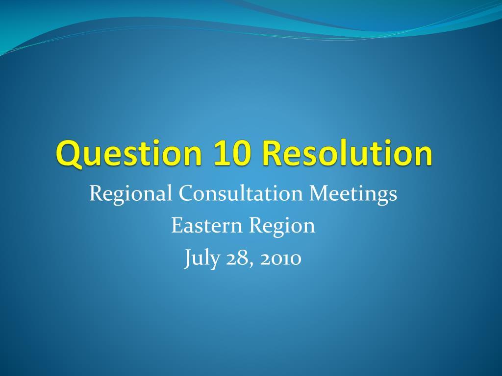 Question 10 Resolution