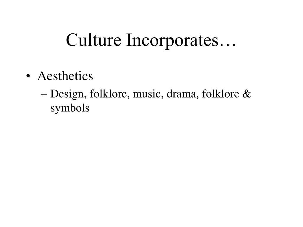 Culture Incorporates…