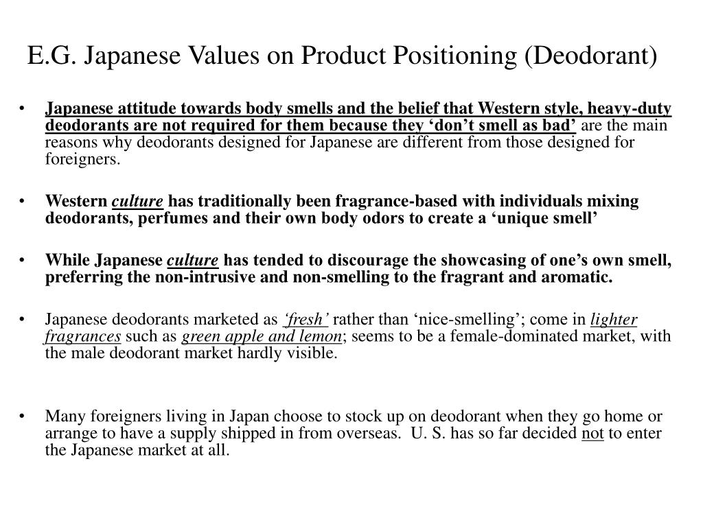 E.G. Japanese Values on Product Positioning (Deodorant)