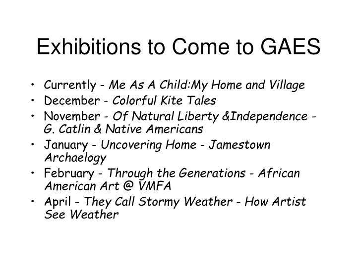 Exhibitions to Come to GAES
