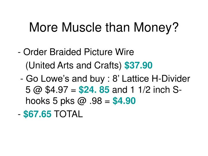 More Muscle than Money?