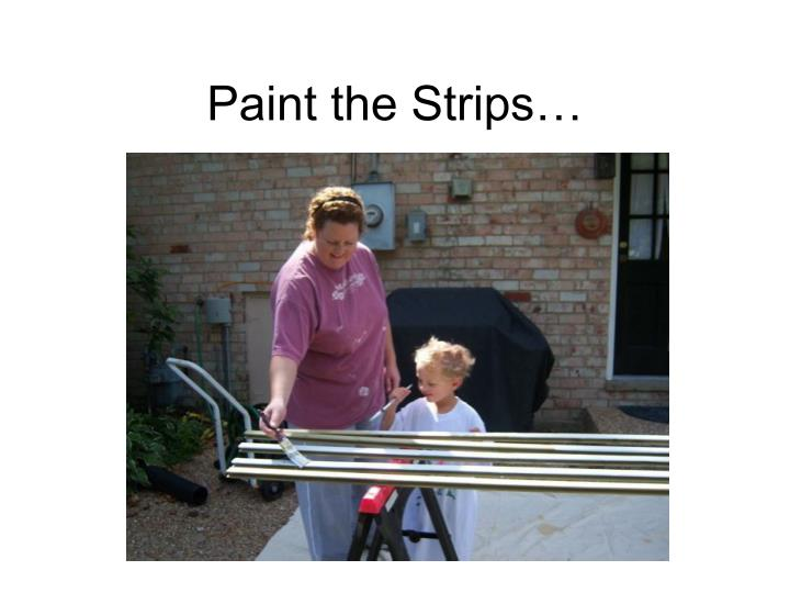 Paint the Strips…