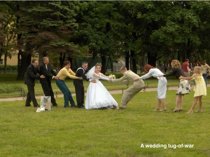 A wedding tug-of-war