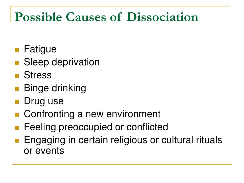 Possible Causes of Dissociation