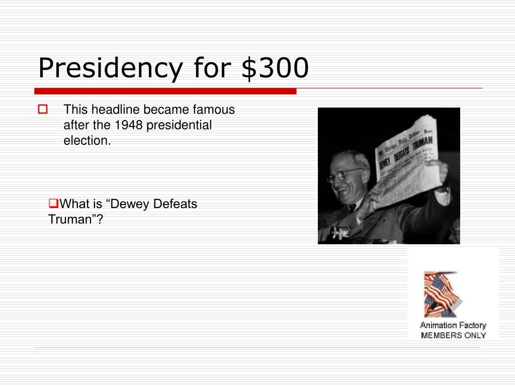 Presidency for $300